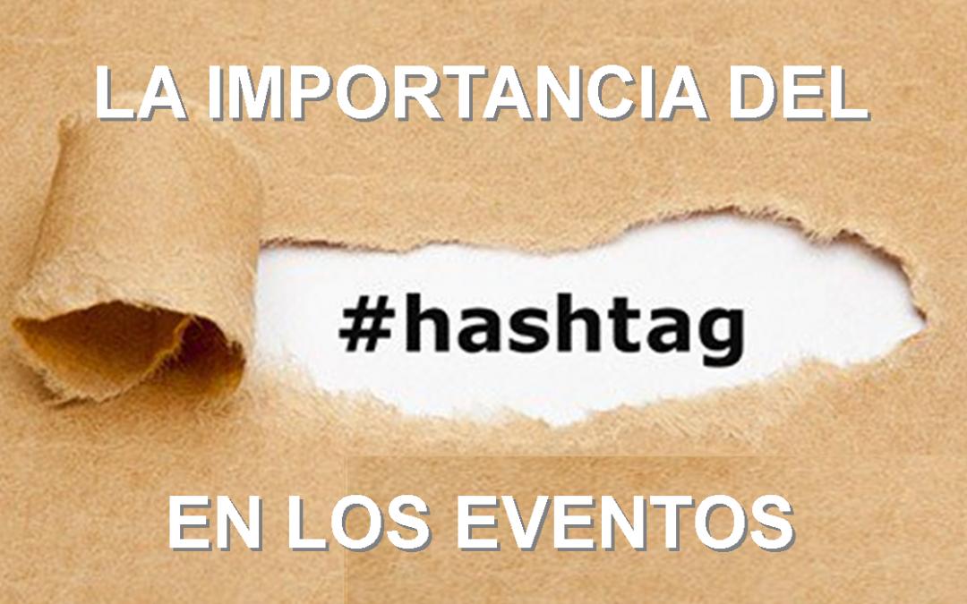 La importancia del hashtag en los eventos