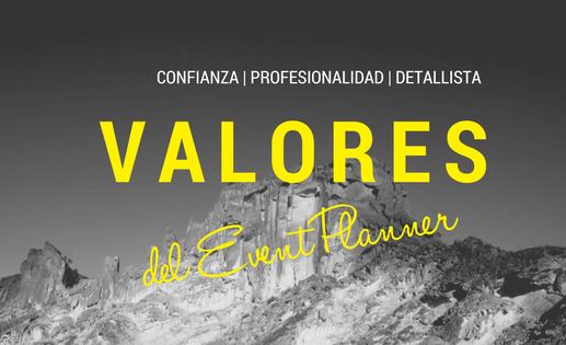 LOS VALORES DEL EVENT PLANNER: La persona que se asegurará de que tu evento sea un éxito