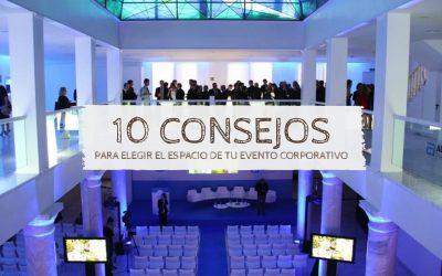 10 consejos para elegir el espacio de tu evento corporativo