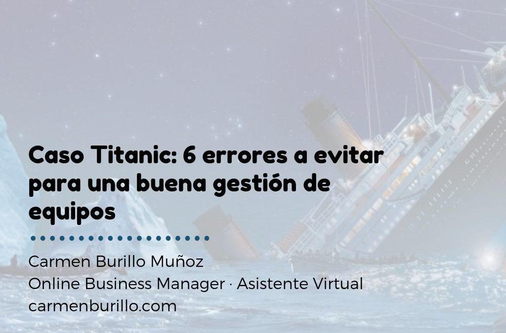 Caso Titanic: 6 errores a evitar para una buena gestión de equipos