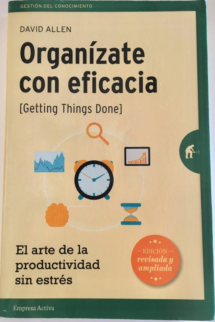 Organizate con eficacia | Getting Things Done